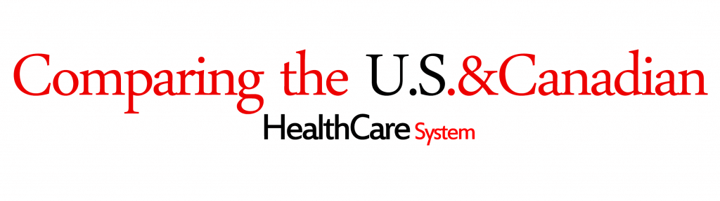 Comparing the U.S. and Canadian Health Care Systems
